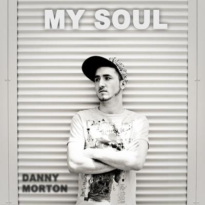 Danny Morton – My Soul