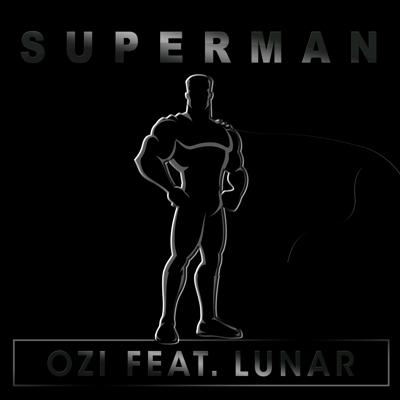 Ozi feat. Lunar – Superman