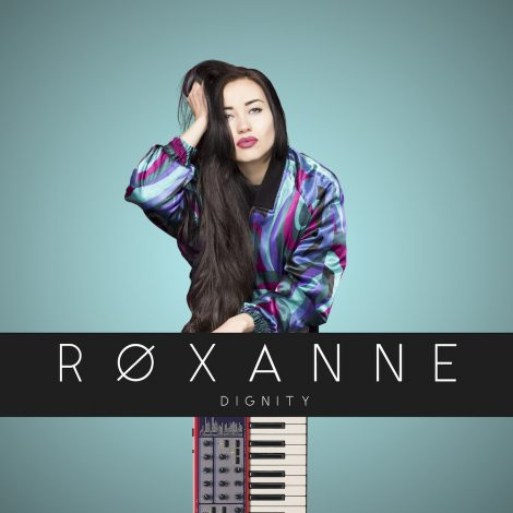 Røxanne – Dignity
