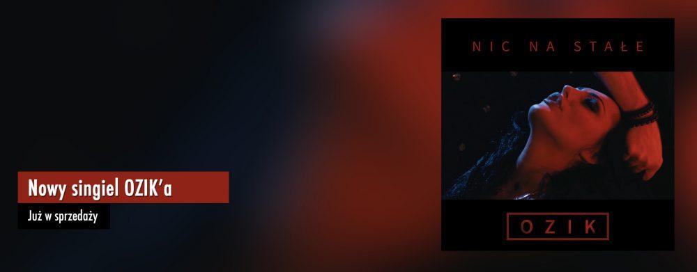 Nowy singiel – Ozik – Nic na stałe